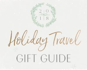 2018 Holiday Travel Gift Guide • The blonde abroad