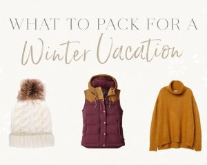 What to Pack for a Winter Holiday • The blonde on the outside