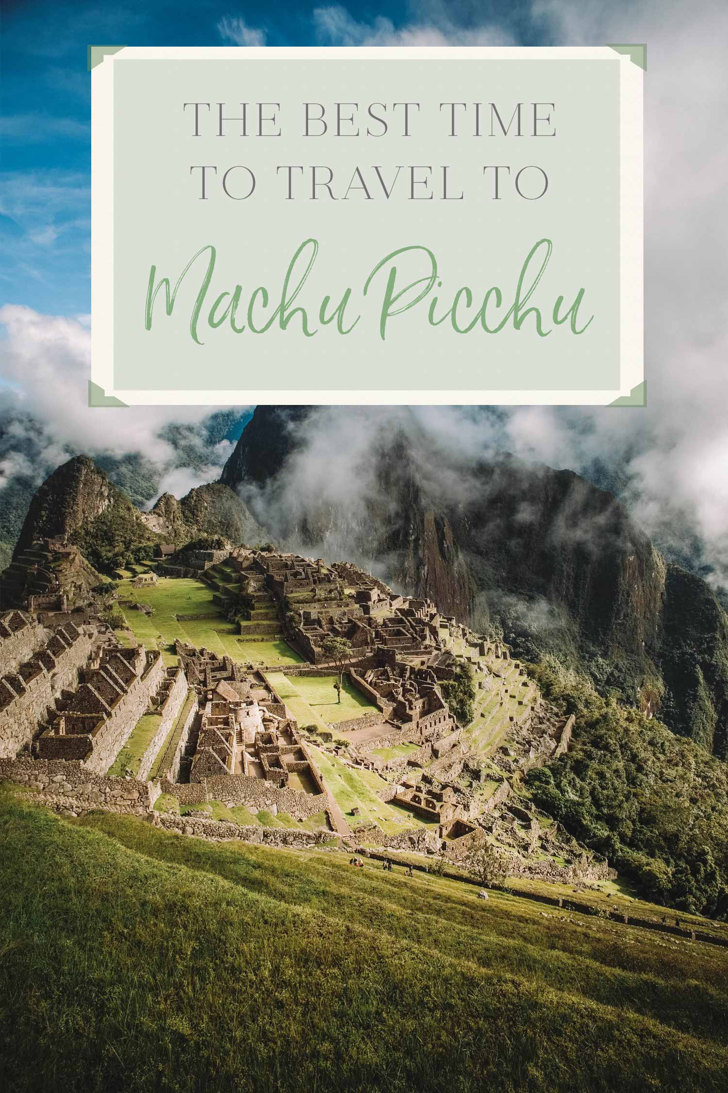 Best time to travel to Machu Picchu